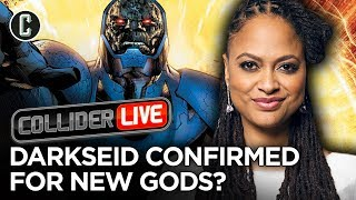 Darkseid Confirmed For New Gods, Says Ava DuVernay - Collider Live #188