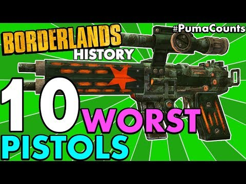 Top 10 Worst Pistols in Borderlands History! (Borderlands 2, 1 and The Pre-Sequel!) #PumaCounts