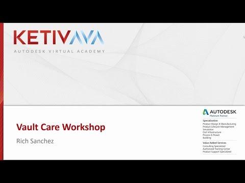 Autodesk Virtual Academy: Vault Care 101