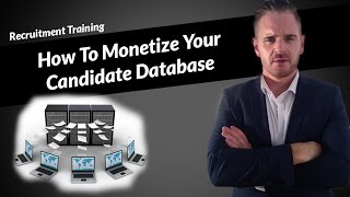 Recruitment Marketing - How To Monetize Your Candidate Database