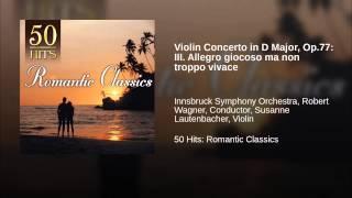 Violin Concerto in D Major, Op.77: III. Allegro giocoso ma non troppo vivace