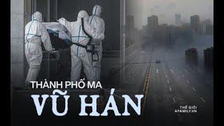 Thành phố ma Vũ Hán với bệnh dịch viêm phổi chết người 2020