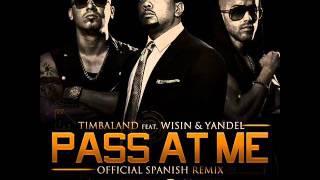 Pass at me HQ Timbaland Ft Pitbull Ft Wisin & Yandel