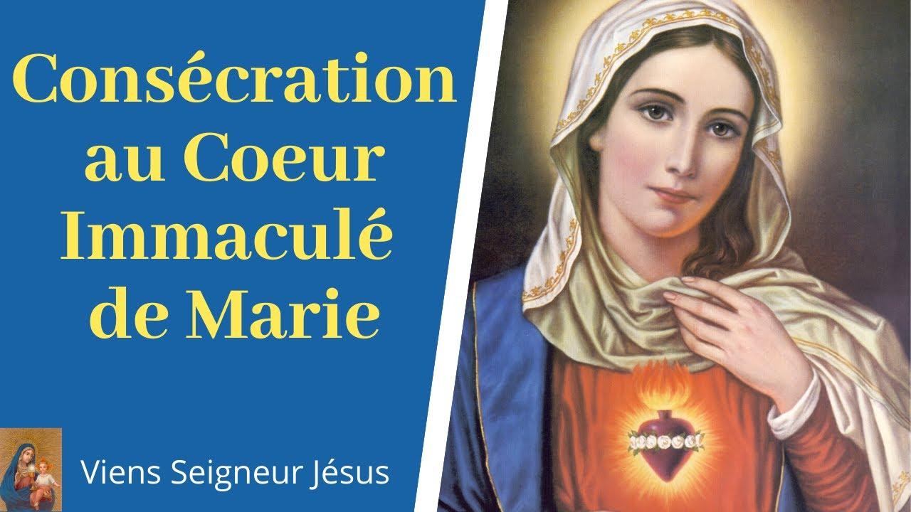 Consécration au Coeur Immaculé de Marie - Prière à la Vierge Marie - Prière  Catholique - YouTube