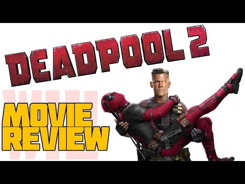 Deadpool 2 | Movie Review