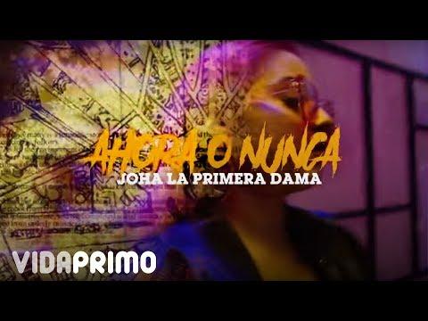 "Joha ""La Primera Dama"" - Ahora o Nunca [Lyric Video]"
