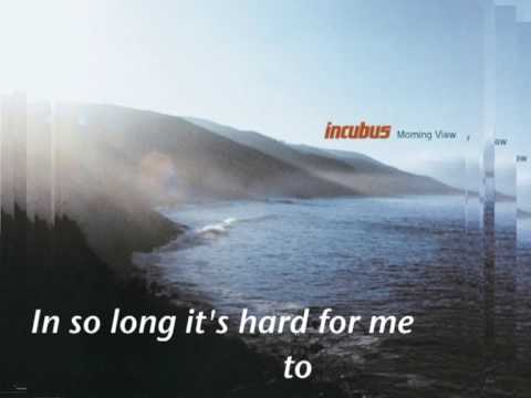 Incubus - Nice To Know You with lyric