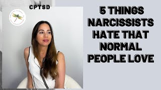 5 Things Narcissists Hate That Normal People Love
