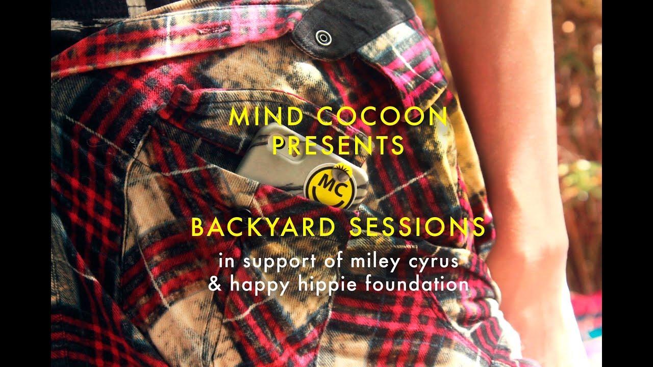 mind cocoon presents feels blind backyard sessions for miley