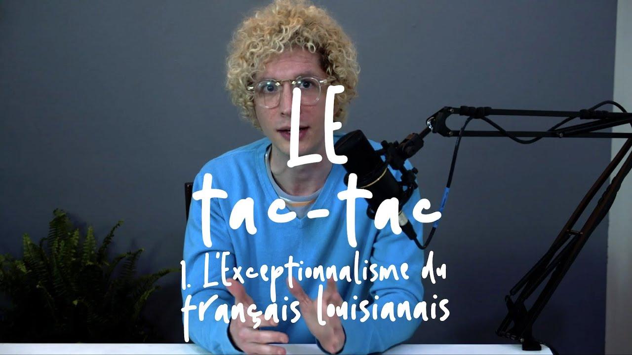Le Tac-tac 1 : L'Exceptionnalisme du français louisianais