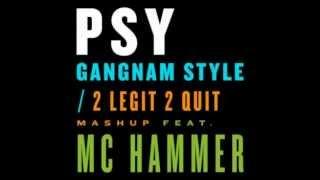 PSY Gangnam Style + 2 Legit 2 Quit Mashup Featuring MC Hammer