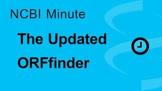 NCBI Minute: The Updated ORFfinder