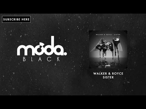 Walker & Royce - Sister