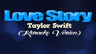 LOVE STORY - Taylor Swift (KARAOKE VERSION)