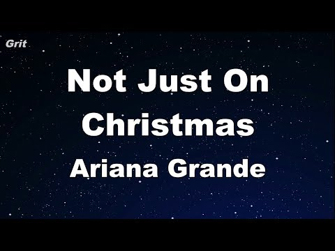 Not Just on Christmas - Ariana Grande Karaoke 【With Guide Melody】 Instrumental