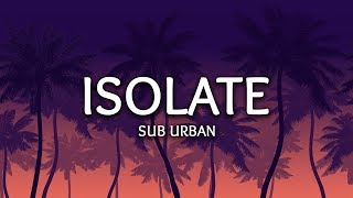 Sub Urban ‒ Isolate (Lyrics)