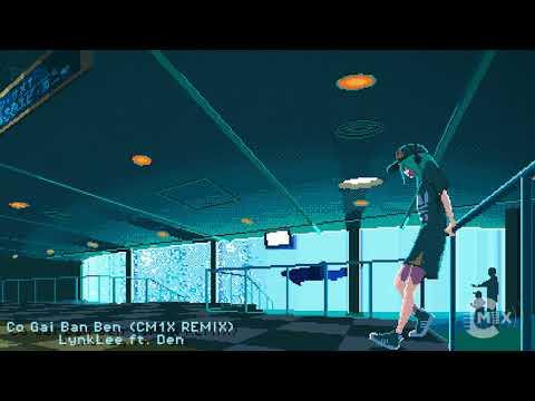 Cô Gái Bàn Bên (CM1X Remix) | Đen ft. Lynk Lee