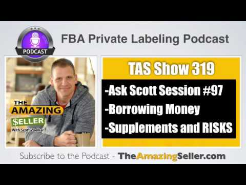 Should I Borrow Money to Start My FBA Business? TAS 319: The Amazing Seller