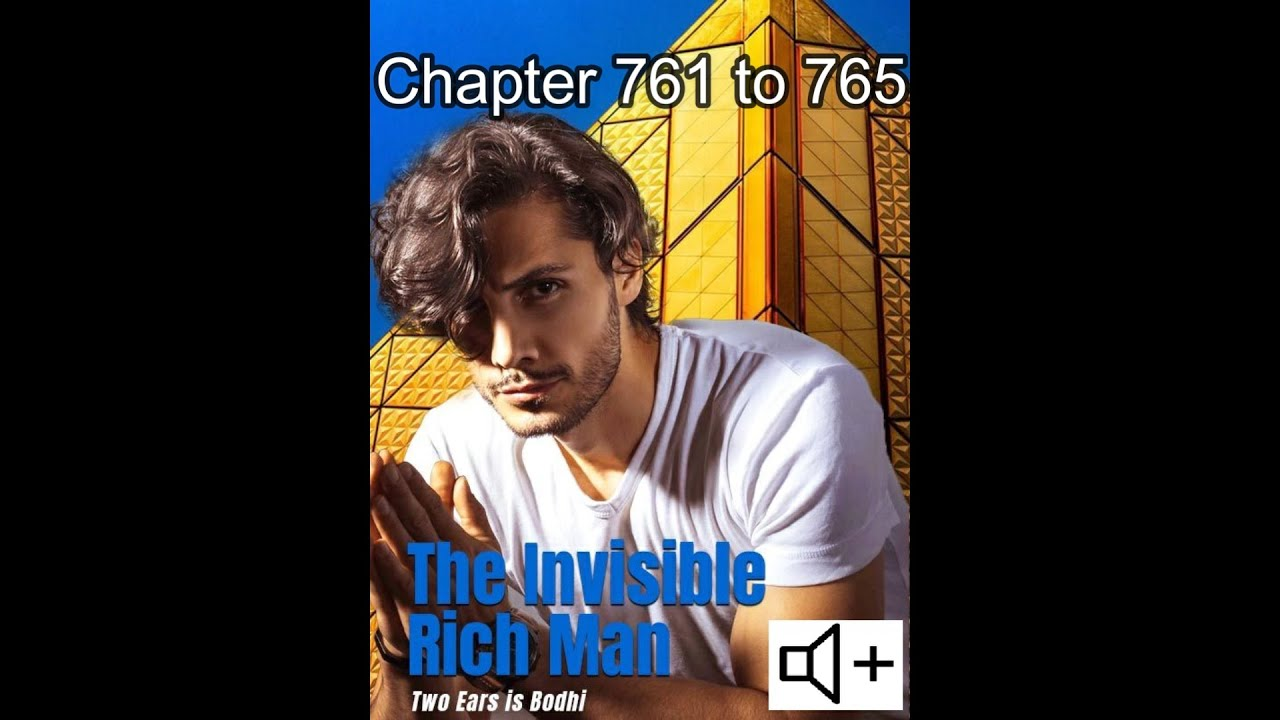 Download the invisible rich man chapter 761 to 765
