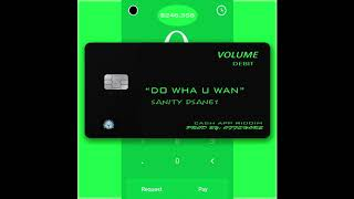 Sanity Dsane1 - Do Wha U Want [Cash App Riddim] December 2019