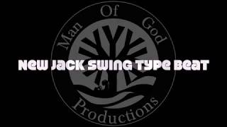 New Jack Swing Type Beat Pop Dance Teddy Riley 90s 80s Prod. by Man of God Productions
