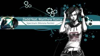 Zedd feat. Matthew Koma - Spectrum (Monsta Remix) [DubStep]