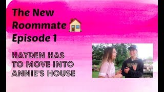 The New Roommate 🏠 Episode 1: Hayden Has to Move Into Annie's House