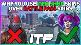 Why You Use Item Shop Skins Over Battle Pass Skins! (Fortnite Battle Royale)