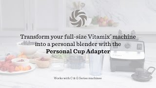 Vitamix personal cup adapter on Legacy blenders