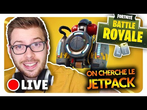 LIVE - FORTNITE, ON CHERCHE LE JETPACK !! (18H-20H)