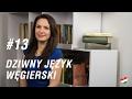 Węgierska randka #13 - Ten dziwny język węgierski (1/3)
