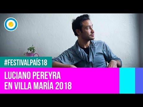 Festival País '18 - Luciano Pereyra en el  Festival de Villa María