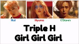 [2.99 MB] Triple H(트리플 H) - Girl Girl Girl [Han|Rom|Eng - Color Coded LYRICS]