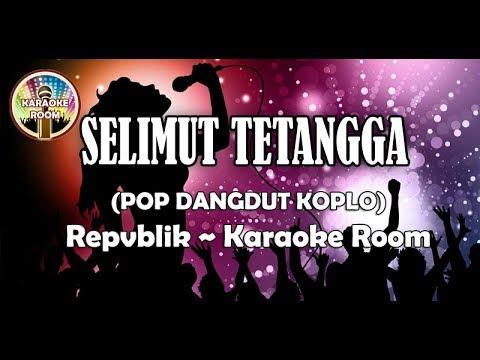 Karaoke Selimut Tetangga Koplo - Repvblik Lirik No Vocal