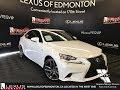 White 2015 Lexus IS 250 F Sport Series 2 Review Edmonton Alberta - Lexus of Edmonton