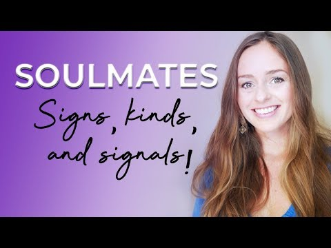 Soulmate Signs, Kinds and Signals