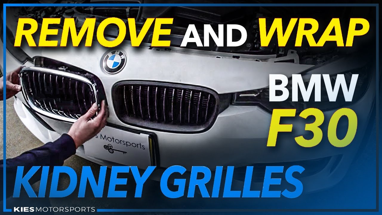 How To Remove Take Apart And Wrap A Bmw F30 Kidney Grille