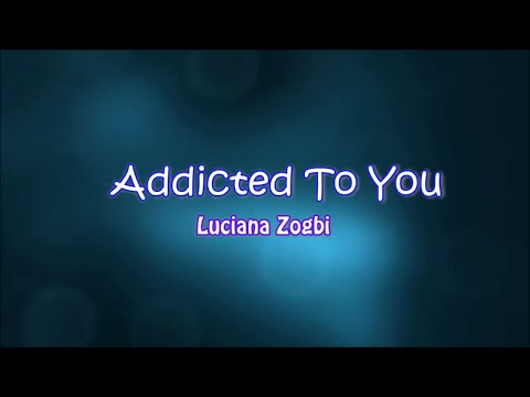 Addicted To You - Luciana Zogbi (Cover) - Lyrics On Screen