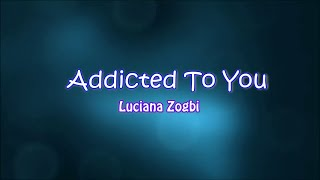 Download Video Addicted To You - Luciana Zogbi (Cover) - Lyrics On Screen MP3 3GP MP4