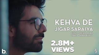Kehva De (Jigar Saraiya) Mp3 Song Download