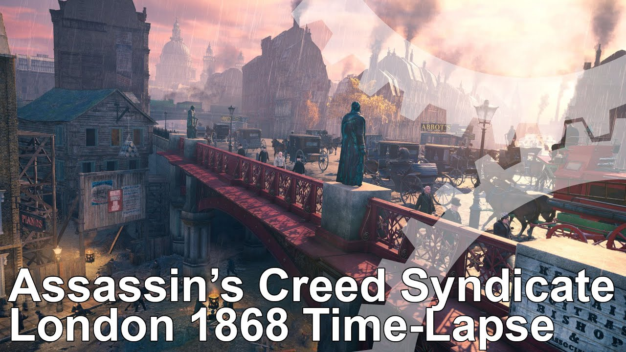 Assassin's Creed Syndicate Time-Lapse: London 1868 - YouTube