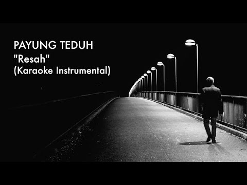 Payung Teduh - Resah (Karaoke Instrumental - No Vocal)