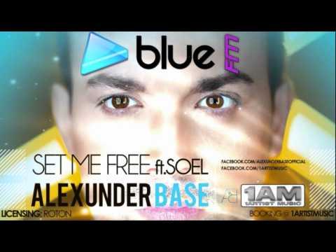 AlexUnder Base ft Soel - Set Me Free