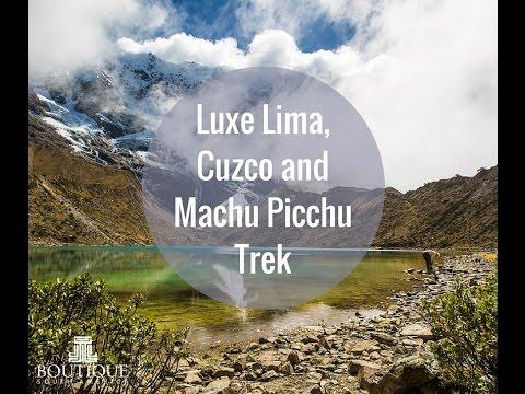 Luxe Lima, Cuzco, Machu Picchu Mountain Trek - Tour by Boutique South America Travel