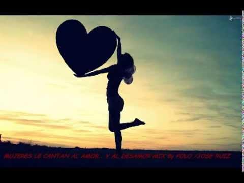Mujeres le cantan al amor y al desamor Mix By polo