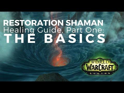 7.1 Restoration Shaman Guide | Part One: Healing Basics