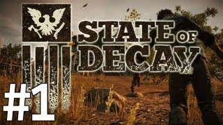 State of Decay PC Gameplay Walkthrough Part 1 - Distant Gun Shots