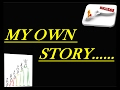 My Own Story    3 year experience    Must watch