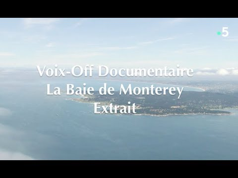 Vidéo Extrait Documentaire Monterey - Voix Off: Marilyn HERAUD