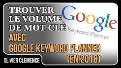 Trouver le volume de mot clé avec Google Keyword Planner (en 2018)